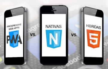 Apps nativas vs. Apps híbridas vs. Progressive Web Apps
